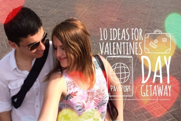 Valentines Day weekend getaway