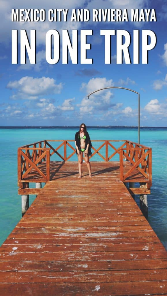 Mexico City and Riviera Maya in one trip: how to discover Mexico properly