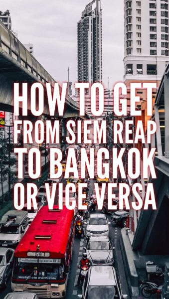 How to get from Siem Reap to Bangkok or from Bangkok to Siem Reap