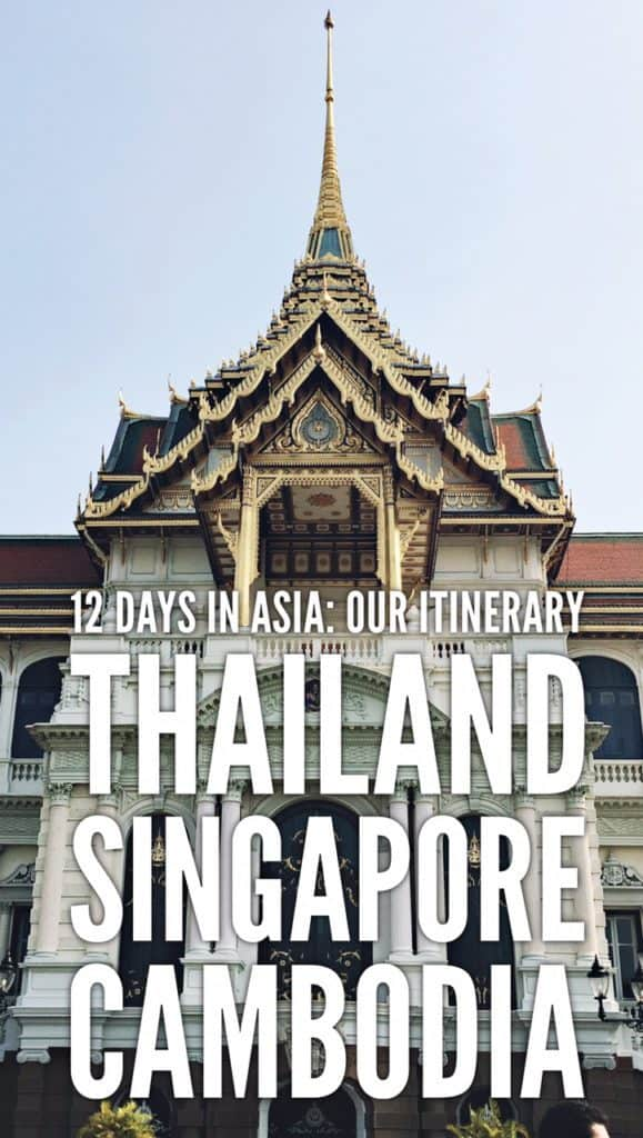 Our Southeast Asia Itinerary: 12 days in Thailand, Cambodia and Singapore