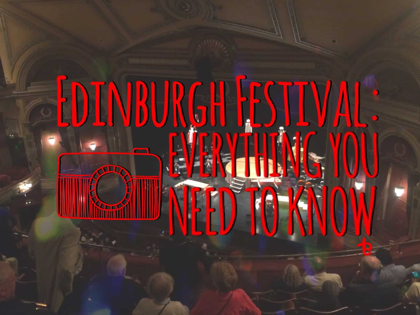 Everything you need to know before attending Edinburgh Festivals