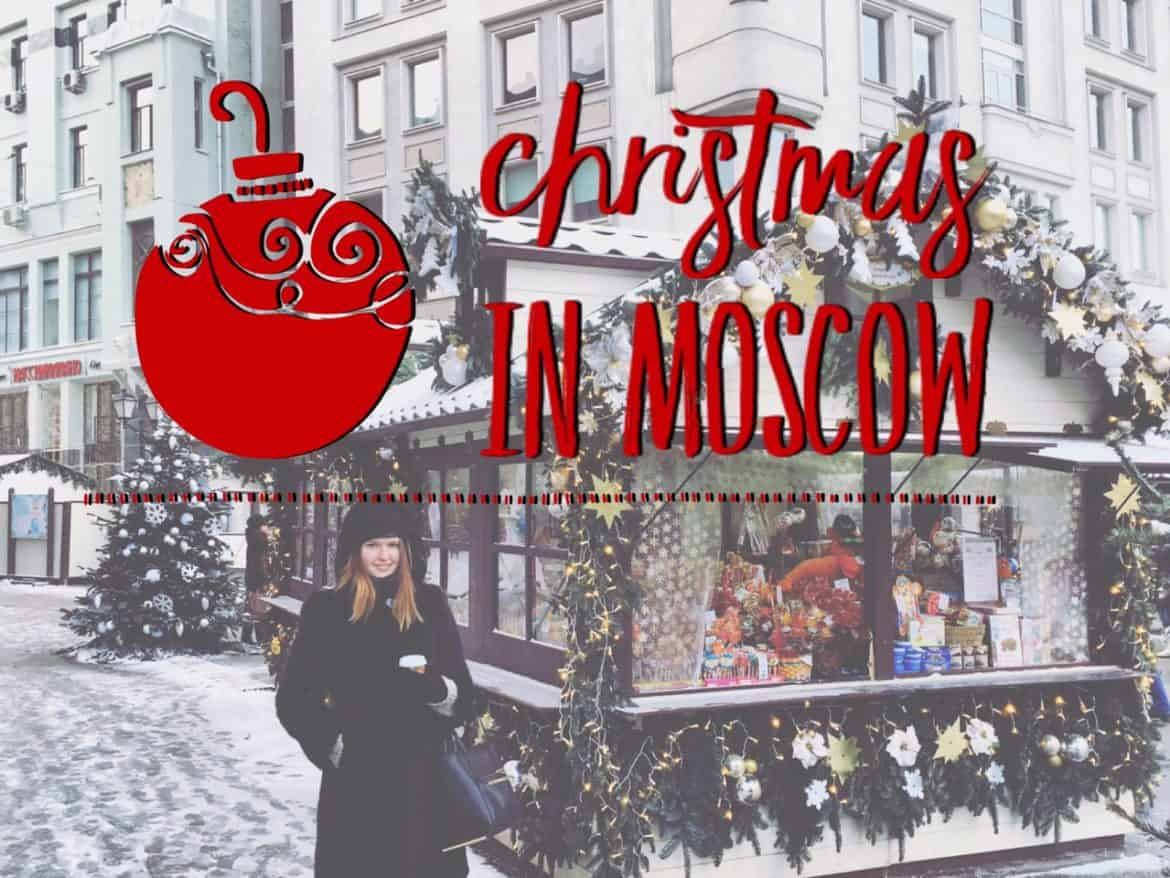 Christmas in Moscow: visiting the capital of Russia in winter