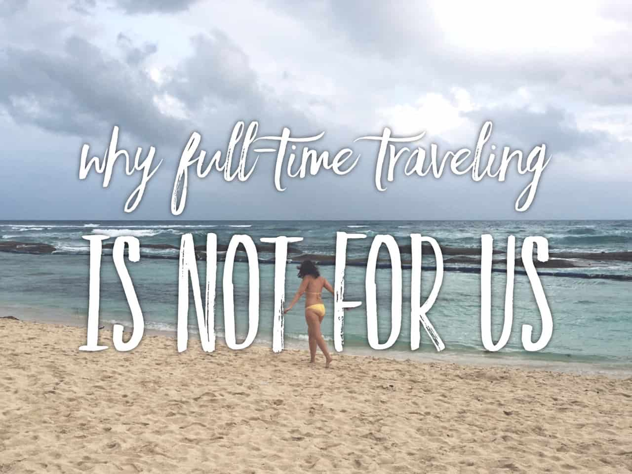 Why we don't want to leave everything behind and start the life of travel