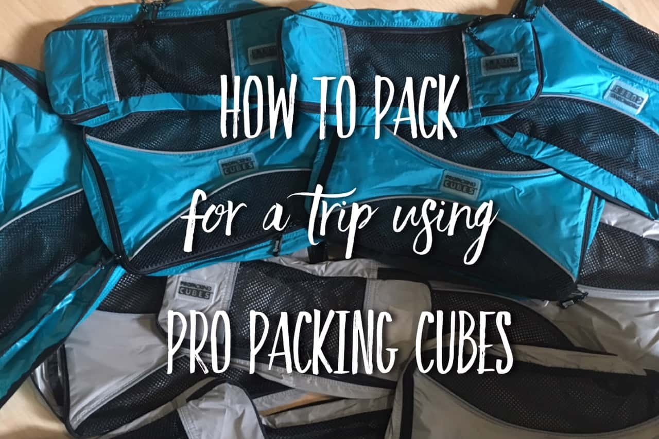 Best way to pack for a trip with packing cubes. How to use packing cubes