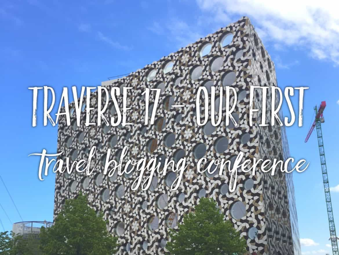 Traverse 2017 Recap - attending our first travel blogger conference
