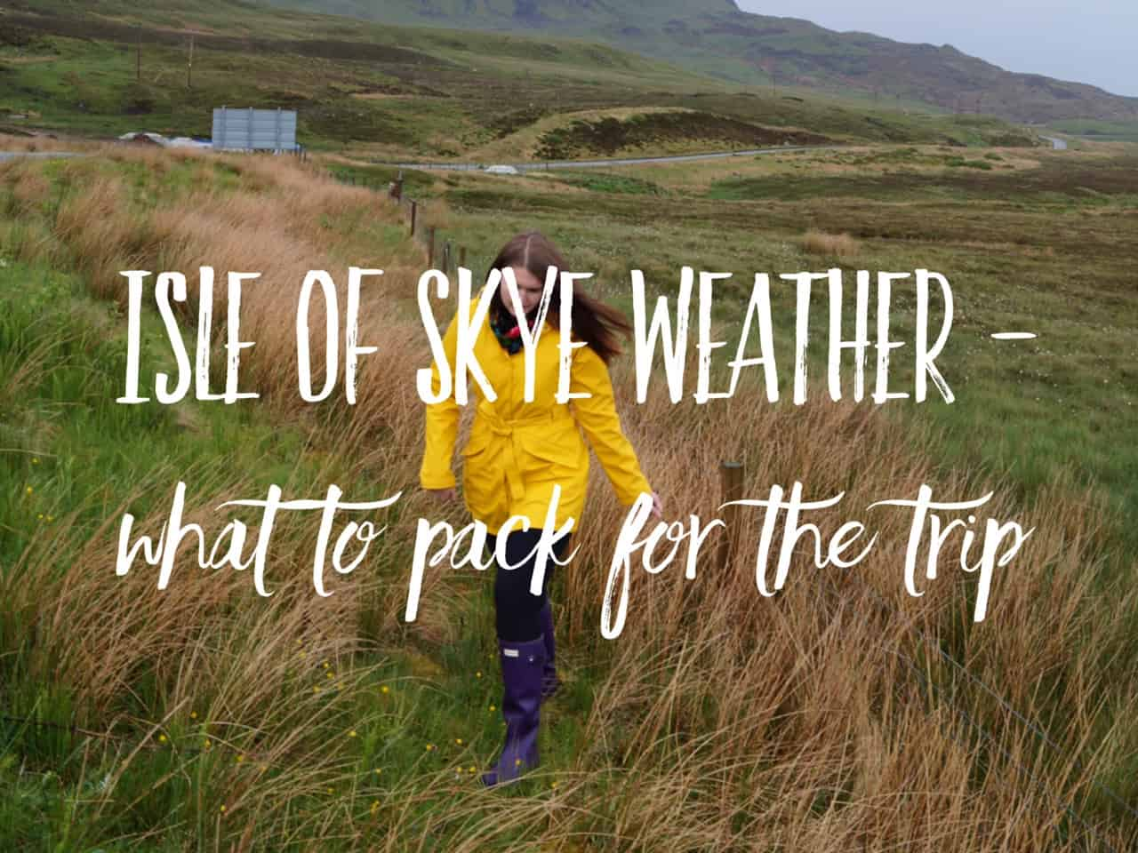 Isle of Skye weather – what to pack for the Isle of Skye trip