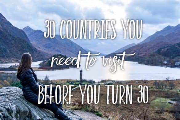 one of the 30 countries you should visit before you turn 30