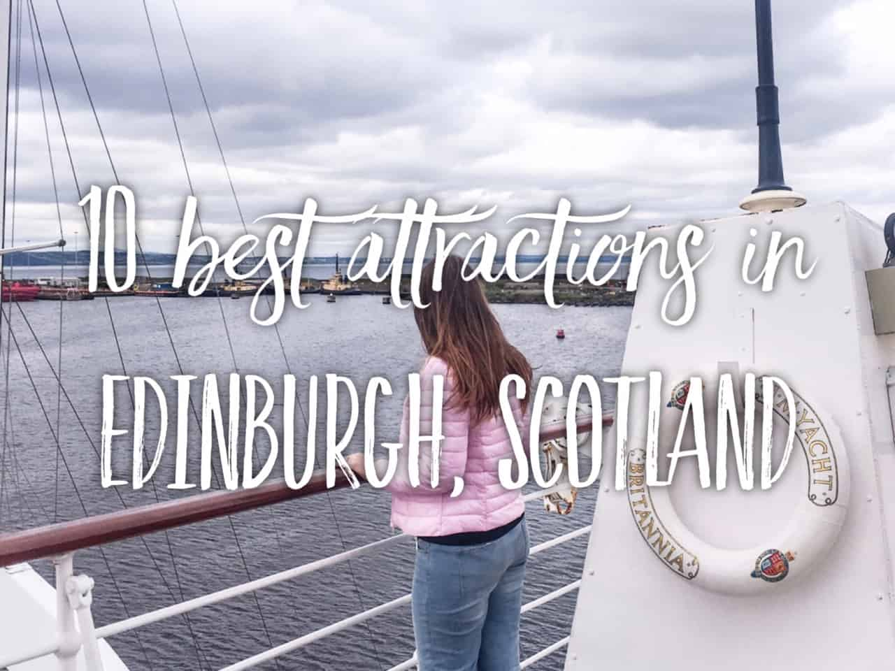 10 best attractions in Edinburgh, Scotland | We tried them all!