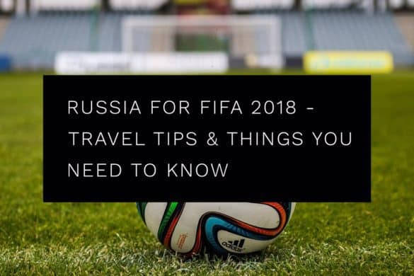 FIFA 2018 in Russia: travel tips