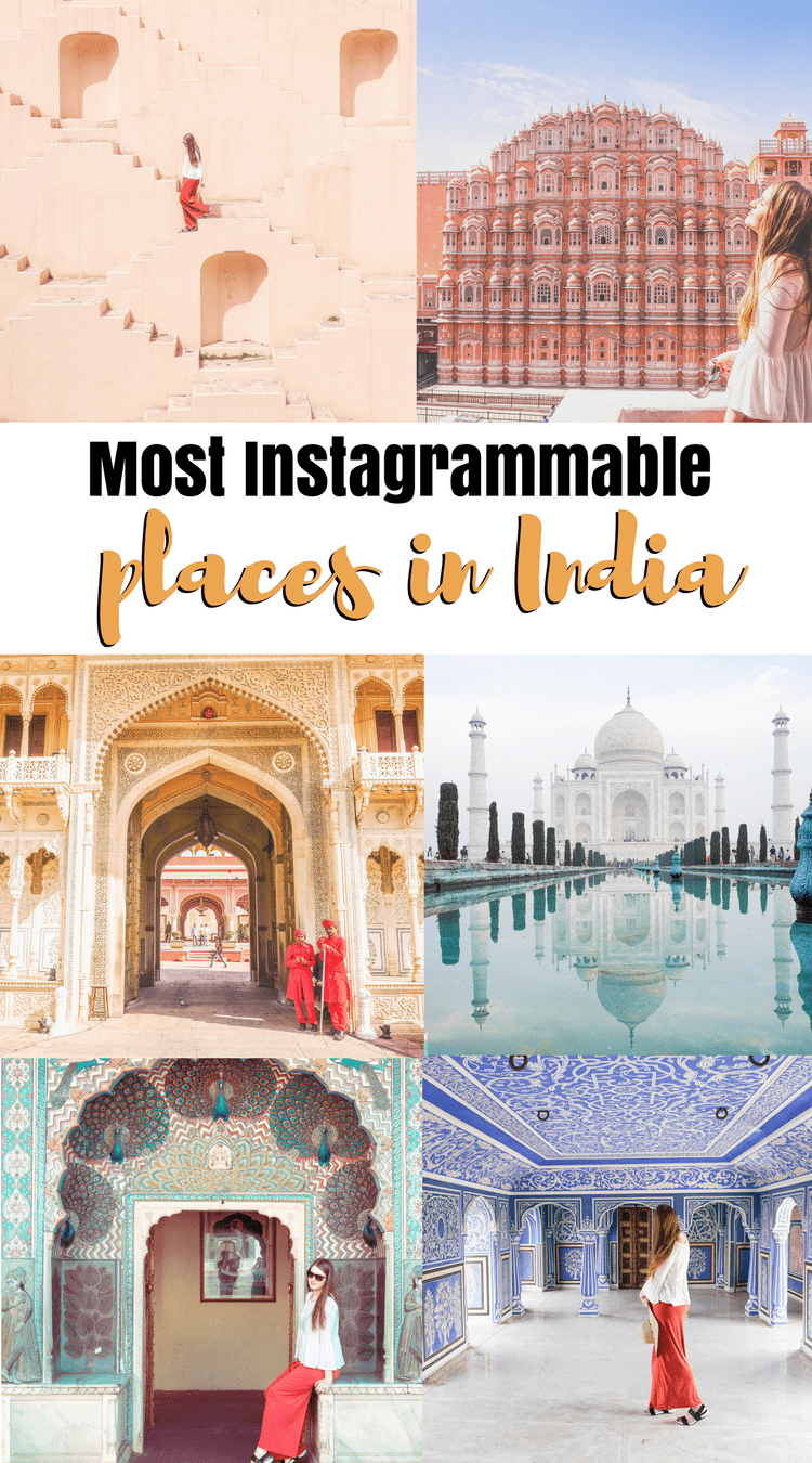 Most Instagrammable places in India. Photographed spots in India. Taj Mahal, Jaipur, Pink Fort, Agra, Jodhpur, Varanasi