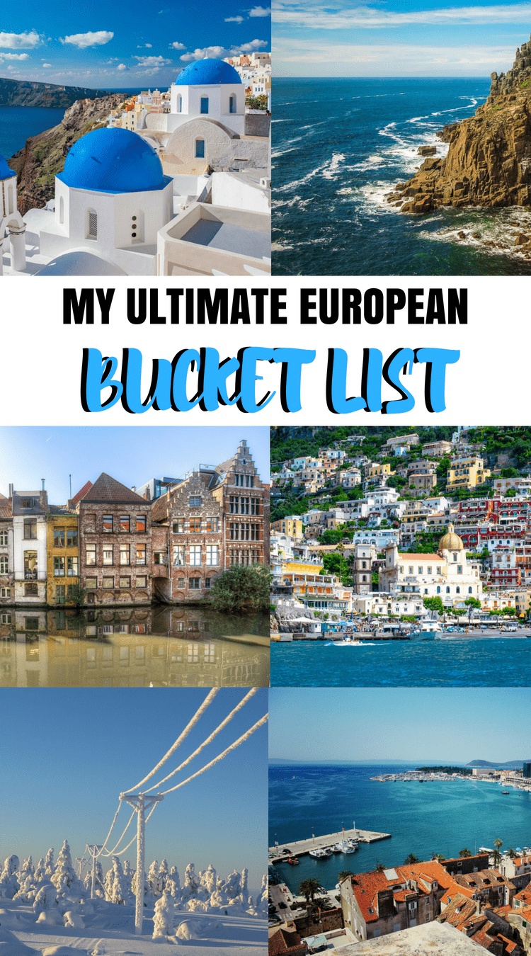 My ultimate European Bucket List: what to see in Europe. Dreamy places in Europe