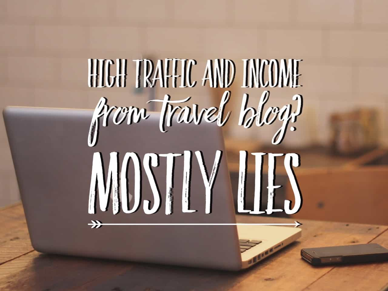 High traffic and income from travel blog - lies