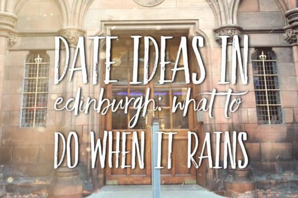 Date ideas in Edinburg: what to do in Edinburgh when it rains