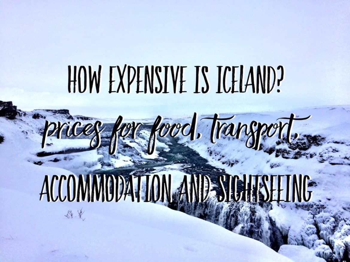 Is Iceland expensive? Your ultimate guide to prices in Iceland in 2016