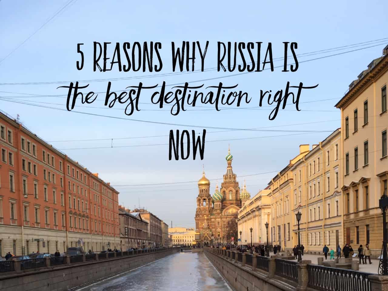 Visit Russia: Reasons why Russia is the best destination right now