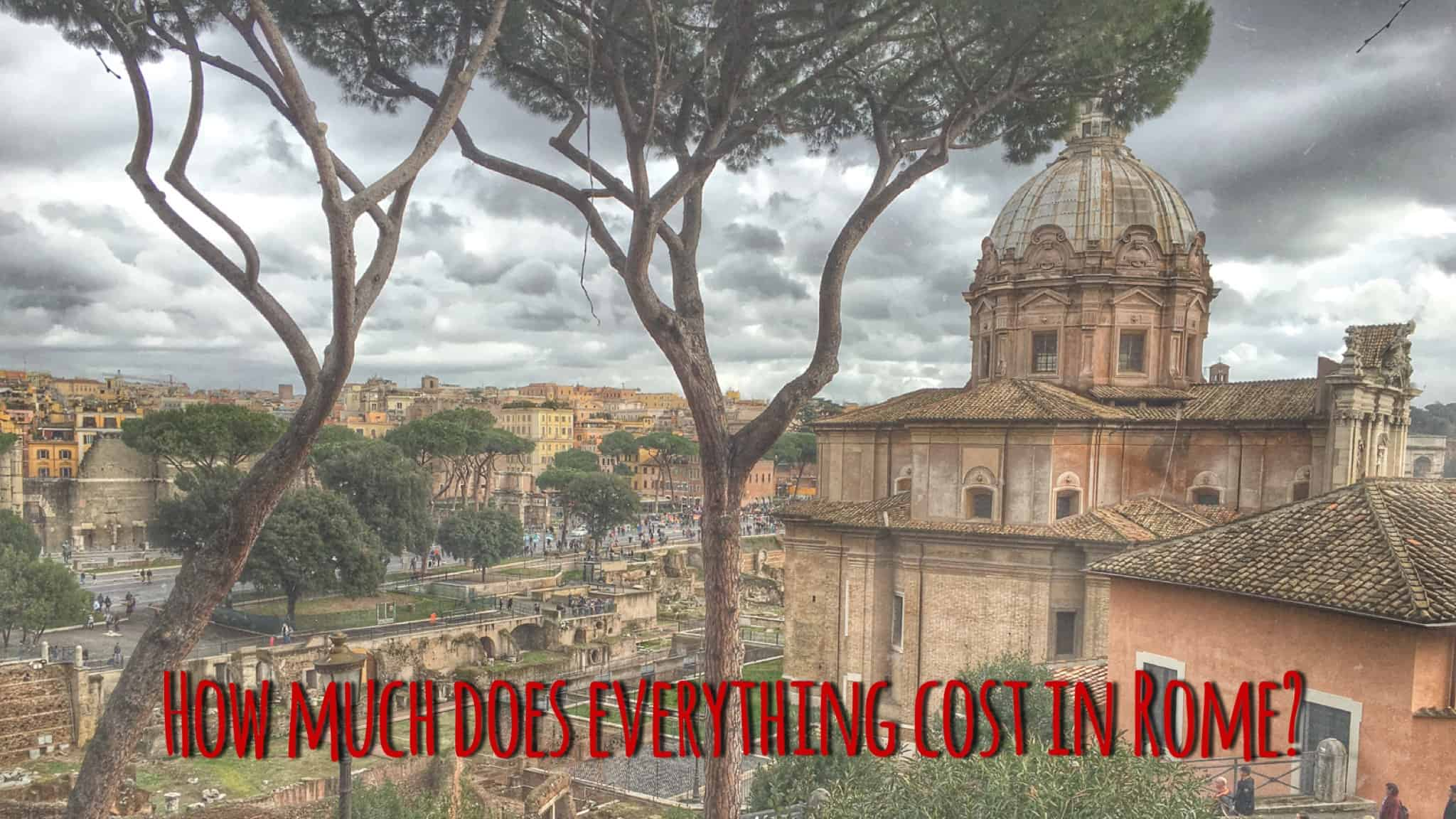 Is Rome expensive? Prices in Rome