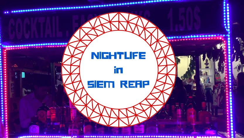 Nightlife in Siem Reap: best bars in Siem Reap
