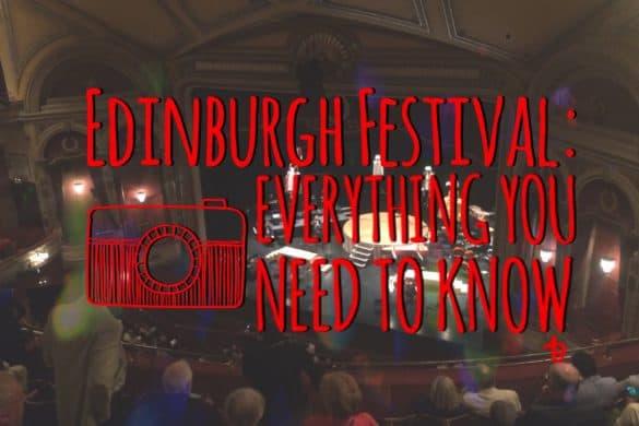 Edinburgh Festivals start in August: everything you need to know about Edinburgh Festivals