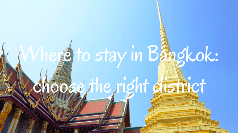 In which district to stay in Bangkok