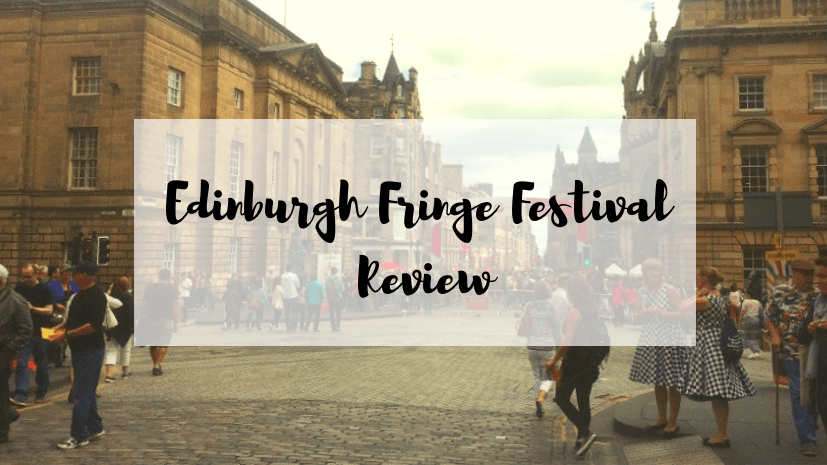 Edinburgh fringe festival review