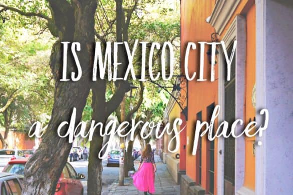 Is Mexico City Dangerous?