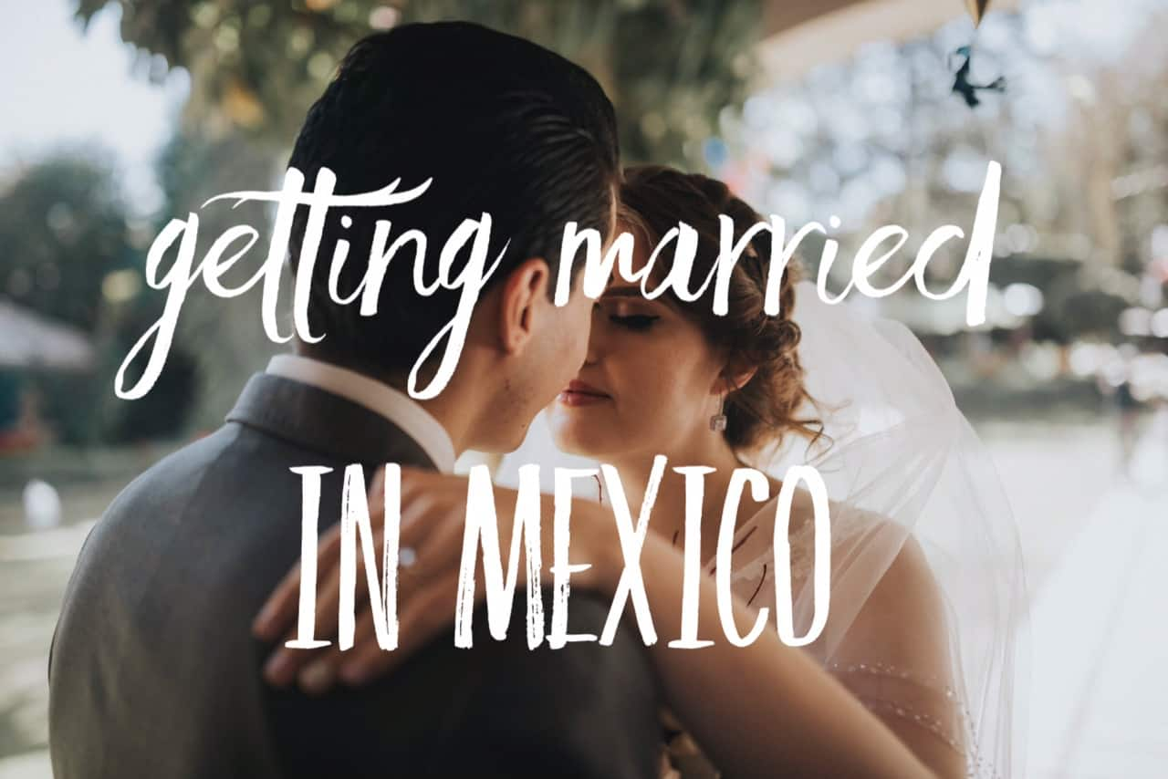 Yes, we got married in Mexico! Wedding in Mexico: our experience!