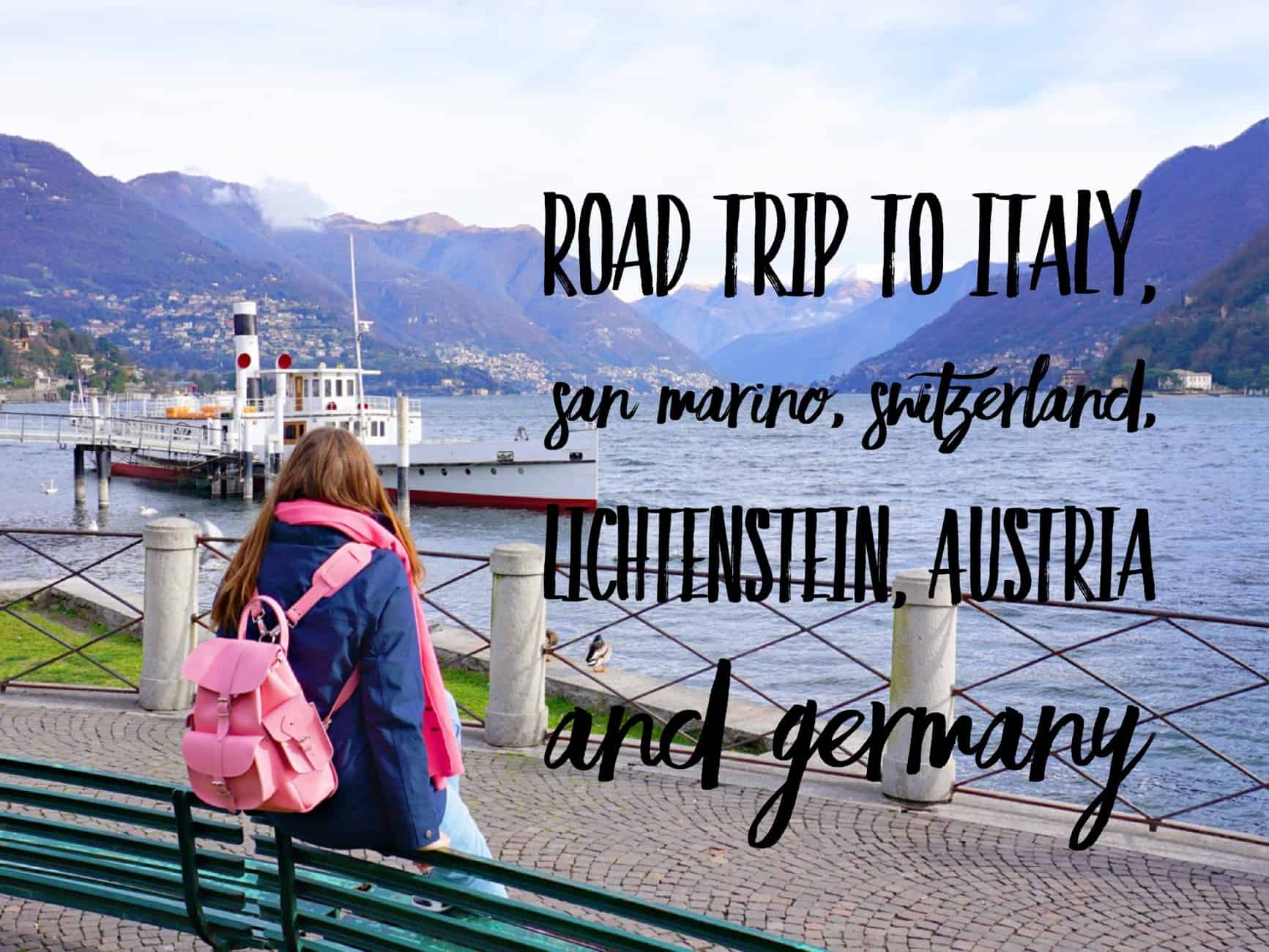 Road Trip Itinerary for Europe: Italy, Switzerland, Austria and Germany in 10 days