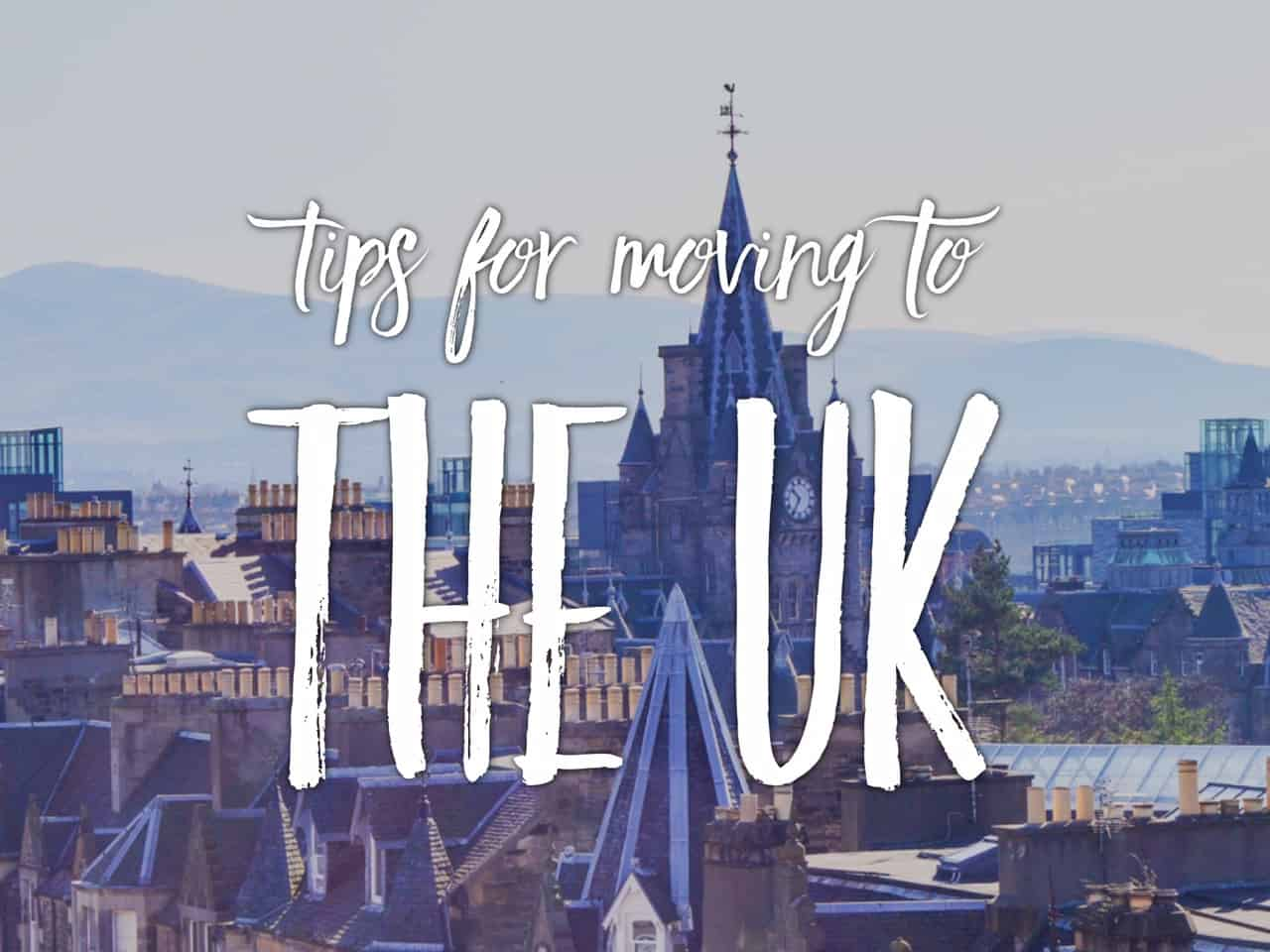 Tips for moving to the UK: things you should do upon your arrival