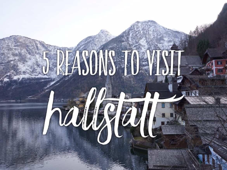 5 reasons to visit Hallstatt - the most beautiful village in Austria. Hallstatt in March. Hallstatt in Spring.