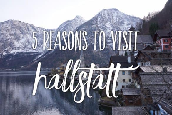 5 reasons to visit Hallstatt - the most beautiful village in Austria. Hallstatt in March. Hallstatt in Spring.
