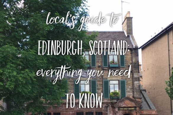 The Ultimate Guide to Edinburgh, Scotland: all the things you need to know about Edinburgh, Scotland