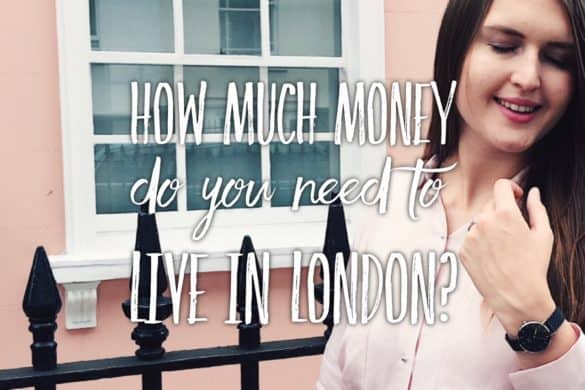moving to London - how much money do you need in London? How expensive is life in London?