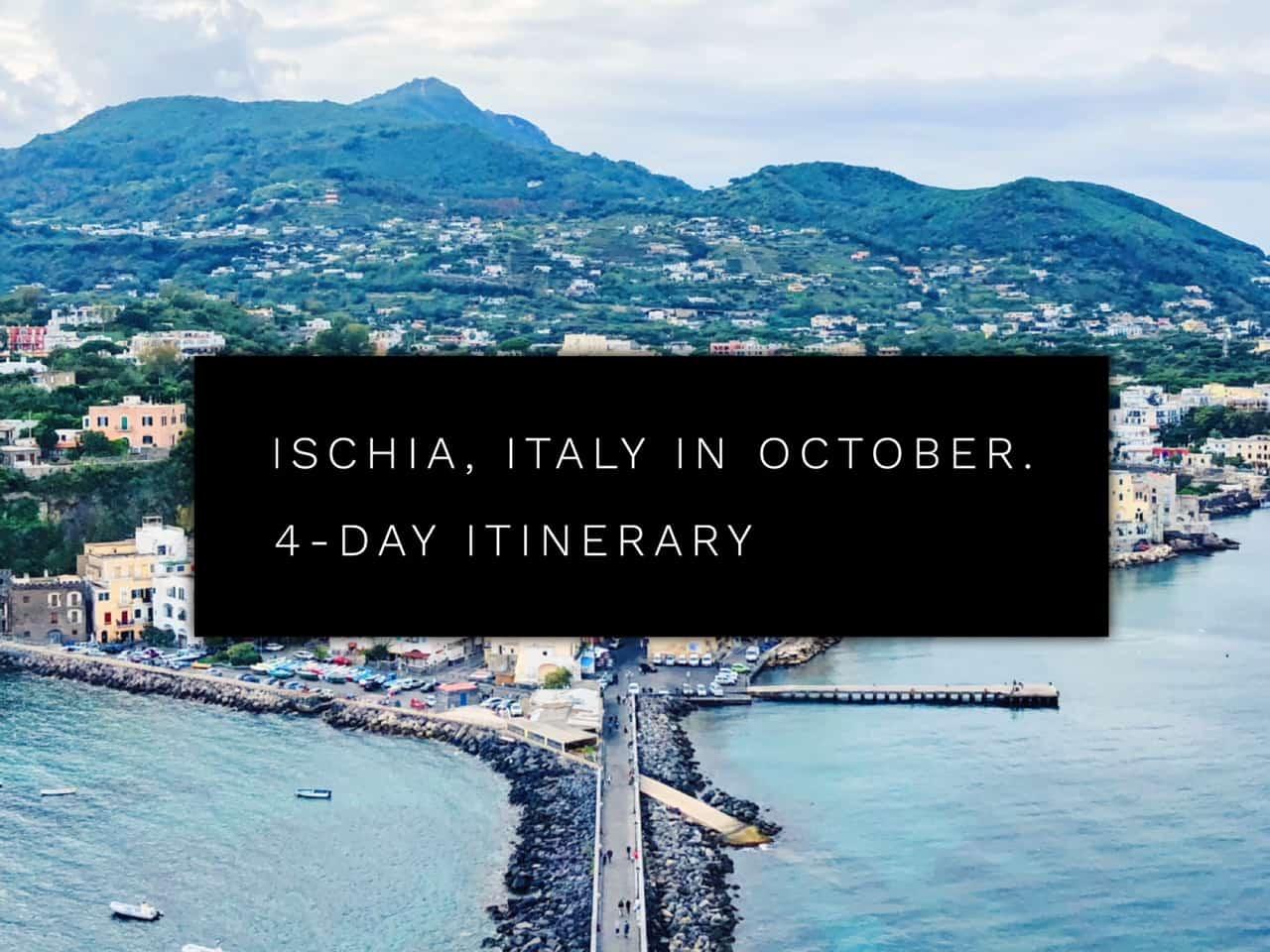 Ischia in October. 4 day itinerary in Ischia, Italy