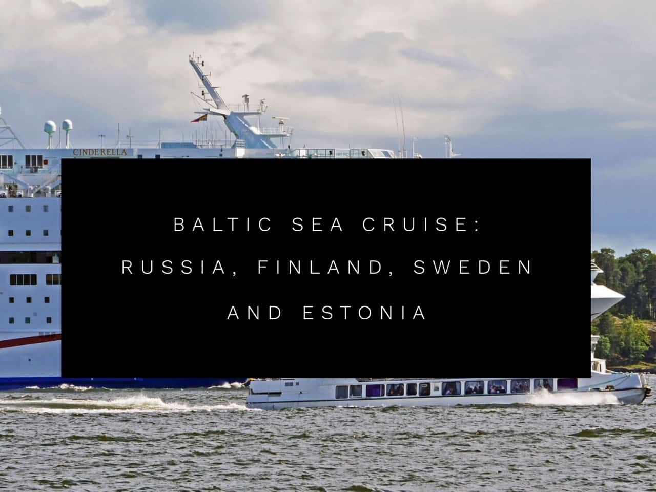 Baltic Sea Cruise St Petersburg Helsinki Stockholm And Tallinn