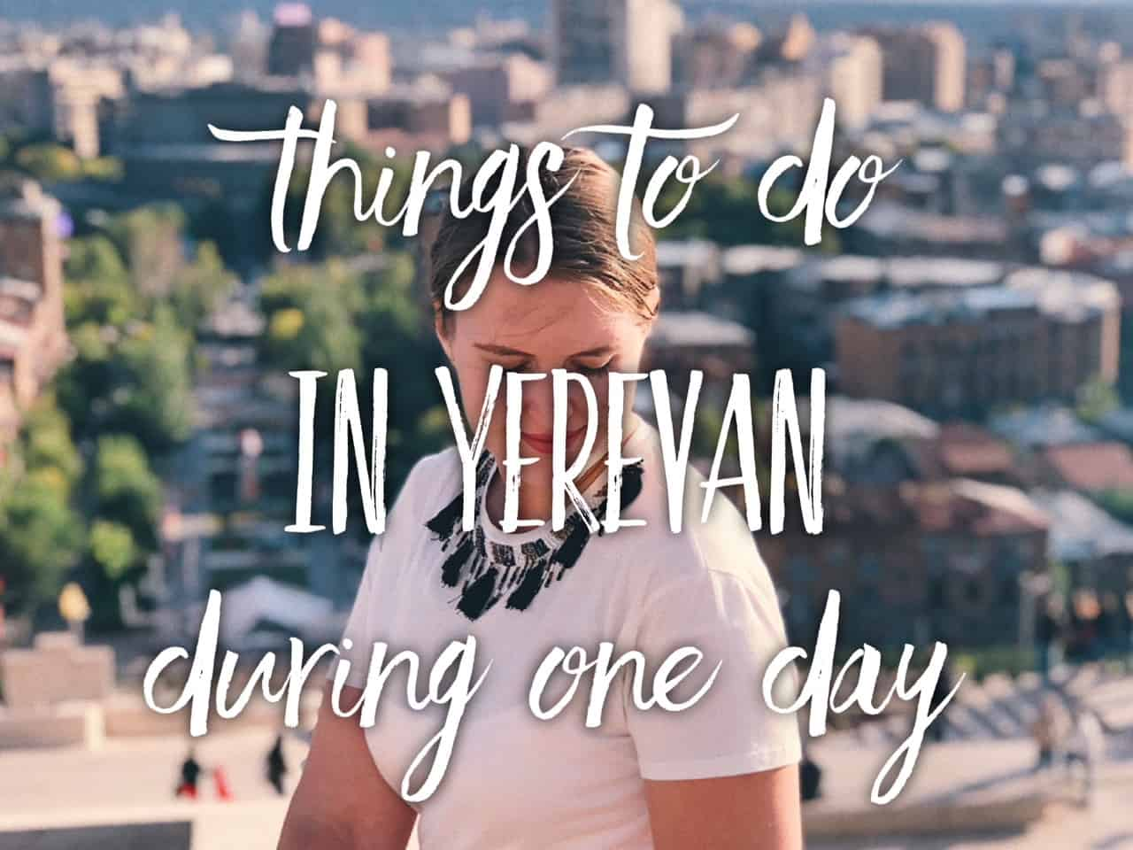 Things to do in Yerevan, Armenia. One day in Yerevan | Tripsget, things to do in Yerevan, Erevan