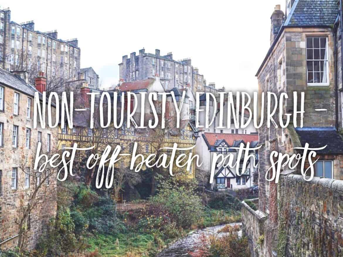 Non-touristy Edinburgh: 7 off-beaten path spots that are a must