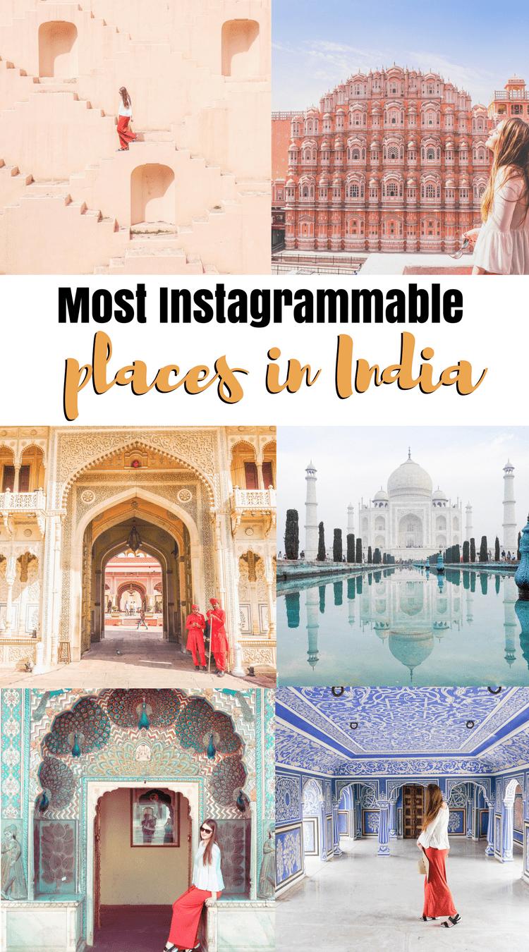 Most Instagrammable places in India. Photographed spots in India. Taj Mahal, Jaipur, Pink Fort, Agra, Jodhpur, Varanasi