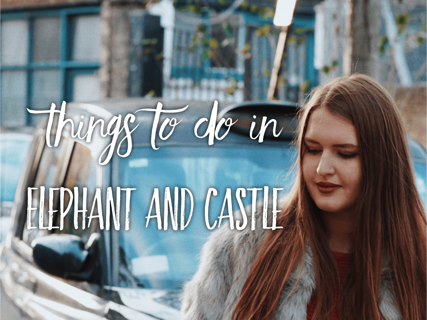 Things to do in Elephant and Castle   Tripsget Blog London